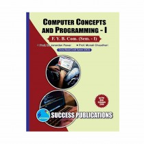 Success Publication Computer Concepts and Programming For FY BCom (SEM I) by Pawar and Others