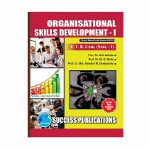 Success Publication Organisational Skills Development For FY BCom (SEM I) by Deshpande and Others