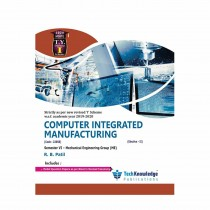 Techknowledge Publications Computer Integrated Manufacturing by Patil For Mechanical Engineering Sem 6